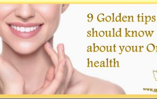 9 Golden tips you should know about your Oral health